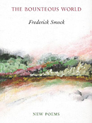 The Bounteous World by Frederick Smock