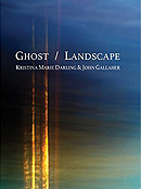 Ghost/ Landscape by Kristina Marie Darling and John Gallaher