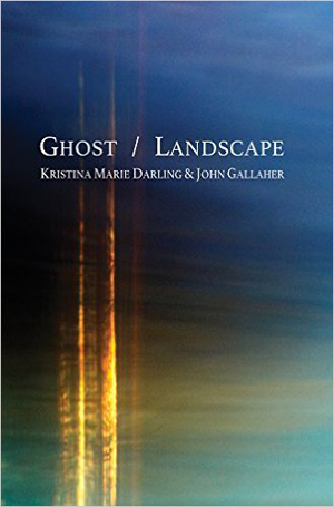 Fjords Review, Ghost/ Landscape by Kristina Marie Darling and John Gallaher