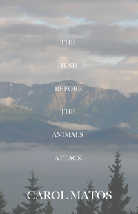 Fjords Review, The Hush before the Animals Attack by Carol Matos