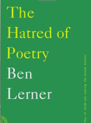 Verse for the Averse: a Review of Ben Lerner's The Hatred of Poetry