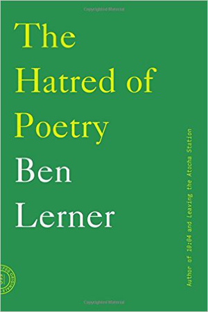 Fjords Review, Verse for the Averse: a Review of Ben Lerner's The Hatred of Poetry