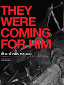 They Were Coming for Him by Berta Vias-Mahou