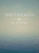 Review of The Tide King by Jen Michalski